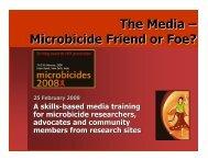 The Media – Microbicide Friend or Foe? - IRMA
