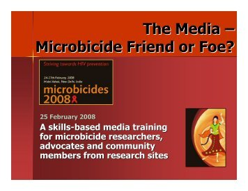 The Media – Microbicide Friend or Foe? - IRMA