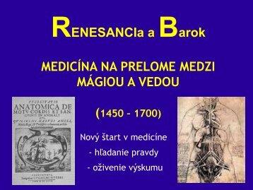 RENESANCIa a Barok MEDICÍNA NA PRELOME MEDZI MÁGIOU A ...