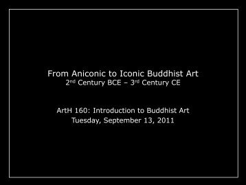 From Aniconic to Iconic Buddhist Art