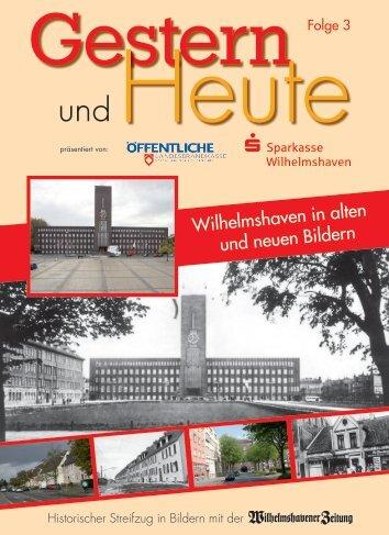 Wilhelmshaven in alten und neuen Bildern