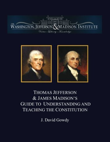 Thomas Jefferson & James Madison's Guide to Understanding