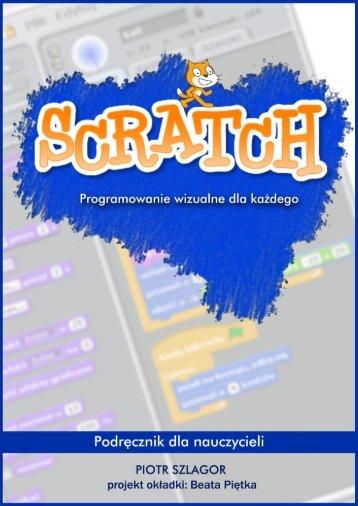 Scratch Programowanie wizualne dla każdego - ScratchEd - MIT