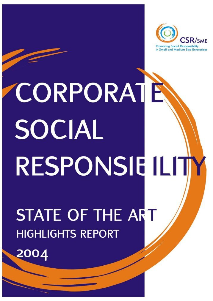 corporate social responsibility in small and In response, corporate social responsibility has emerged as an inescapable priority for business leaders in every country second, they pressure companies to think of corporate social responsibility in generic ways instead of in the way most appropriate to their individual strategies.