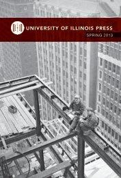Spring 2013 - University of Illinois Press