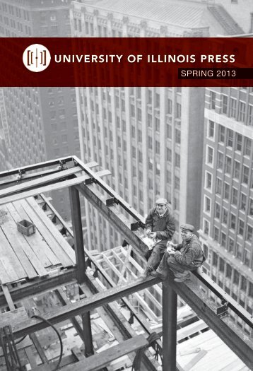 Spring 2013 - University of Illinois Press