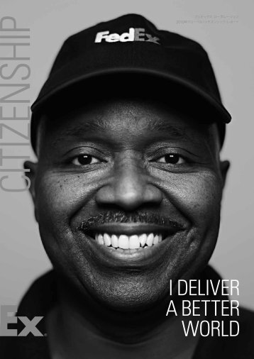 I DELIVER A BETTER WORLD - About FedEx