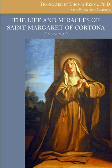 THE LIFE AND MIRACLES OF SAINT MARGARET OF CORTONA