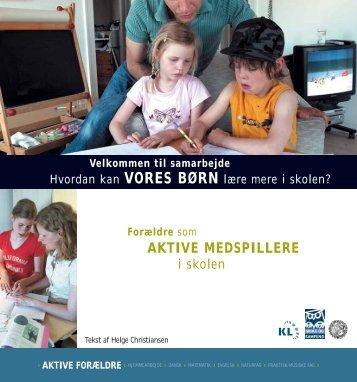 AKTIVE MEDSPILLERE - Skole og Forældre