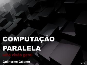 Computação Paralela: Uma Visão Geral - INF-Unioeste