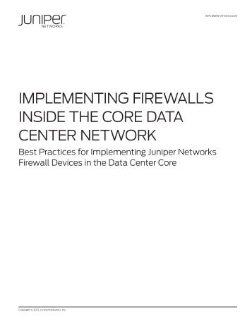 Implementing Firewalls Inside the Core Data ... - Juniper Networks