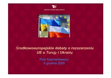 Środkowoeuropejskie debaty o rozszerzeniu UE o Turcję i Ukrainę