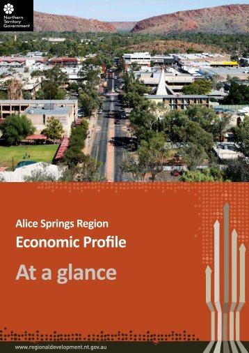 Alice Springs Economic Profile at a glance 2013 - Department of ...