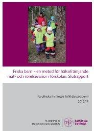 Friska barn slutrapport.pdf - Folkhälsoguiden