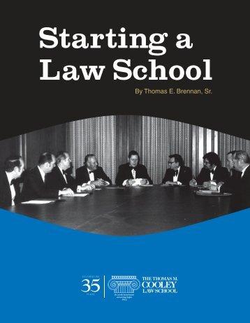 Starting a Law School (PDF) - Thomas M. Cooley Law School