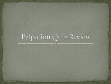 Palpation Quiz Review