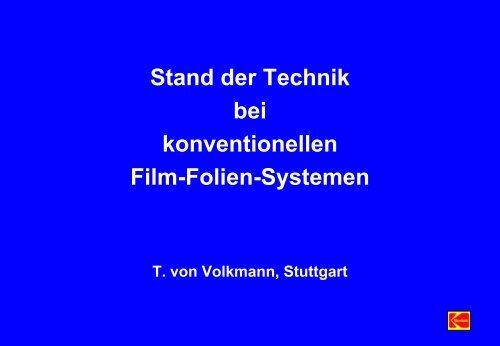 Stand der Technik bei konventionellen Film-Folien-Systemen