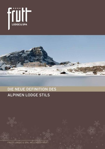 DIE NEUE DEFINITION DES ALPINEN LODGE STILS - Hotel Frutt ...