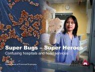 Super Bugs – Super Heroes Confusing hospitals ... - gowebcasting