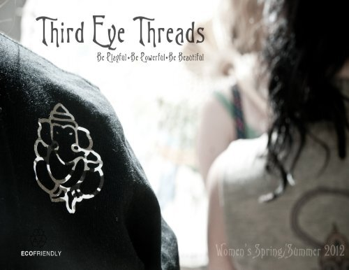 Women's 2012 Spring/Summer Catalog - Third Eye Threads