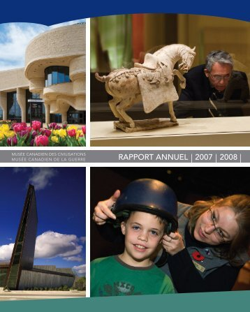 RAPPORT ANNUEL 2007 2008 - Canadian Museum of Civilization