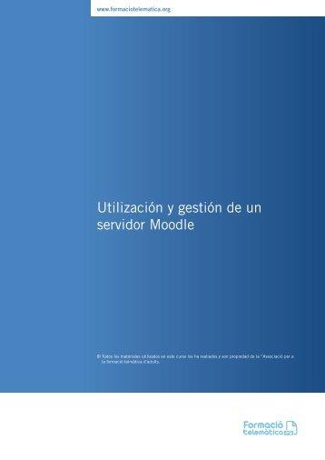 Utilización y gestión de un servidor Moodle - Formació