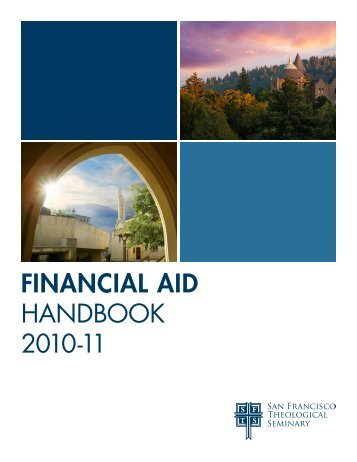 financial aid handbook 2010-11 - San Francisco Theological Seminary
