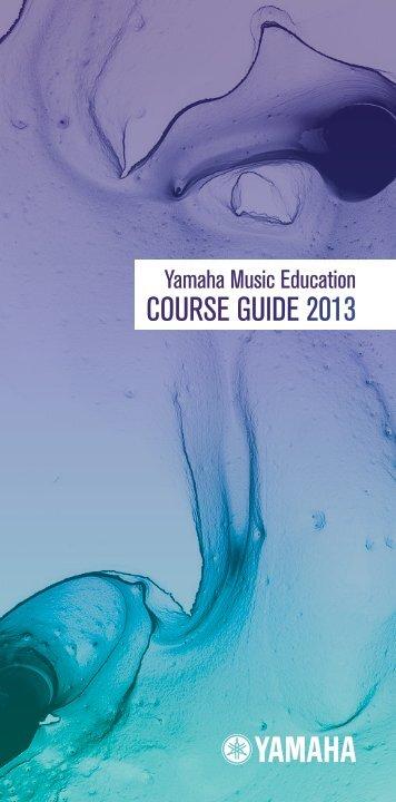 COURSE GUIDE 2013 - Yamaha Music School