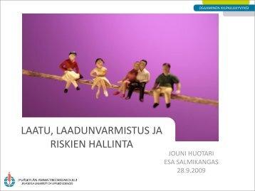 LAATU, LAADUNVARMISTUS JA RISKIEN HALLINTA
