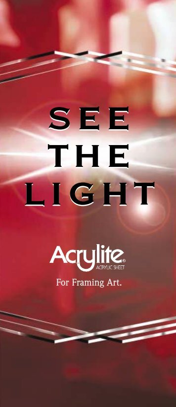 "ACRYLITE Framing Grades - ""See The Light"""