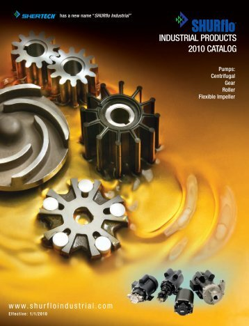 INDUSTRIAL PRODUCTS 2010 CATALOG - SHURflo Industrial