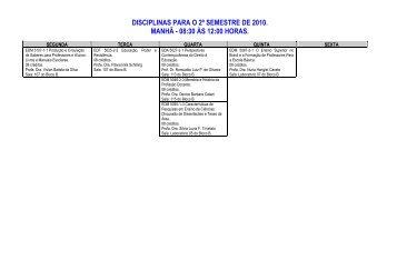 disciplinas para o 2º semestre de 2010. manhã - 08:30 às 12:00 horas.