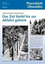 Pfarreiblatt 13 – Das Ziel bleibt bis zur Abfahrt ... - Kirche Obwalden