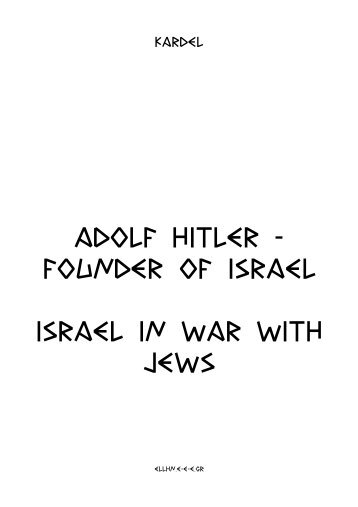 ADOLF HITLER - FOUNDER OF ISRAEL israel in war with jews