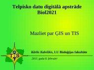 Telpisko datu digitālā apstrāde Biol2021 Mazliet par ĢIS un TIS
