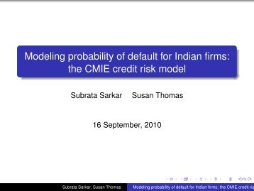 Modeling probability of default for Indian firms: the CMIE credit risk ...