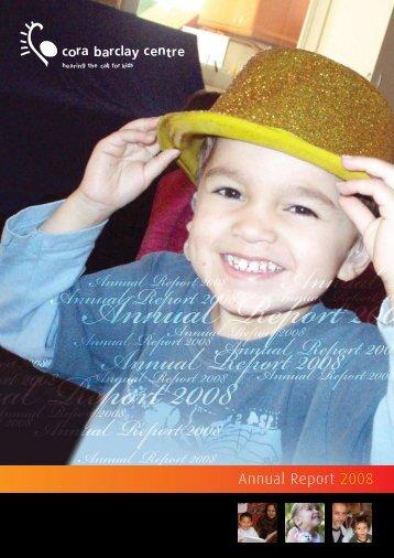 Annual Report 2008 Annual Report 2008 - Cora Barclay Centre