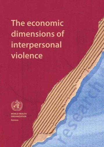 The economic dimensions of interpersonal violence - libdoc.who.int ...
