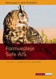 Formuepleje Safe A/S Halvårsrapport 2012/2013