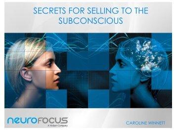 Secrets for Selling to the Subconscious_Caroline Winnett_NeuroFocus