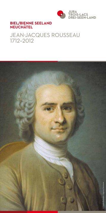 Jean-Jacques Rousseau 1712–2012 - Jura & Drei-Seen-Land