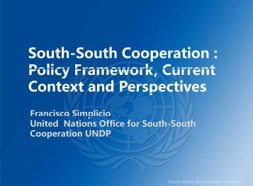 South-South Cooperation : Policy Framework Current ... - Academy