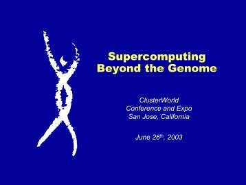Supercomputing Beyond the Genome - Linux Clusters Institute