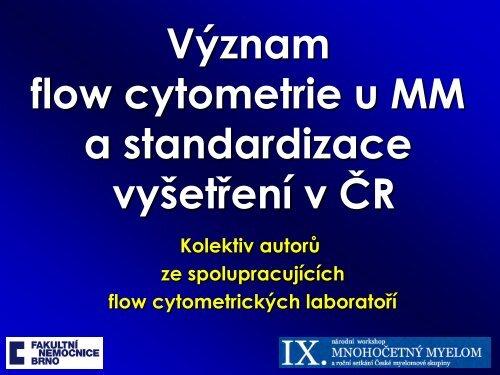 Význam flow cytometrie u MM a standardizace vyšetření v ČR