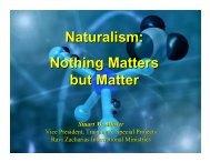 Naturalism-Nothing matters but matter - SS, June 06 - Quick Links