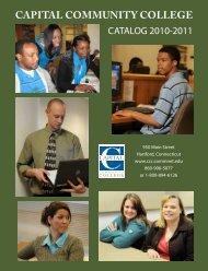 Catalog 2010-2011 - Capital Community College - Connecticut ...