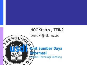 usdi Unit Sumber Daya Informasi NOC Status , TEIN2 basuki@itb.ac.id