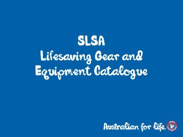SLSA Lifesaving Gear and Equipment Catalogue - Surf Life Saving ...