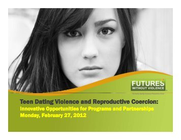Teen Dating Violence and Reproductive Coercion: - Futures Without ...