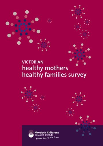 healthy mothers healthy families survey - Murdoch Childrens ...